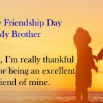 Happy Friendship Day Quotes For Brother Relationship