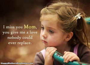 I Miss You Mom Quotes From Kids After Mother's Death, Very Sad Lines