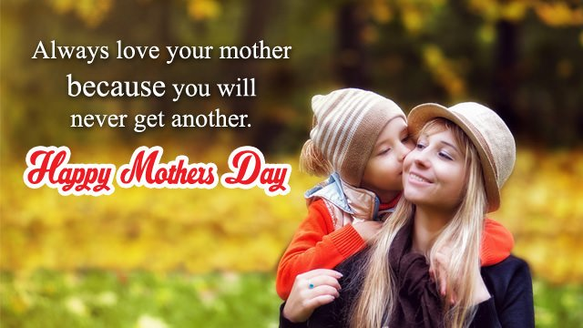 Always love your mother because you will never get another God could not be everywhere, and therefore he made Mothers