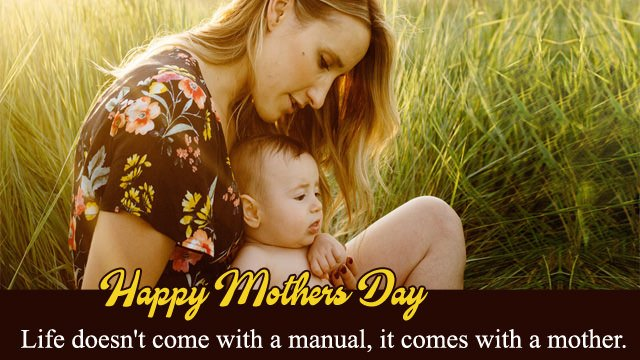 Life Dose not Come With a Manual It's come With Mother