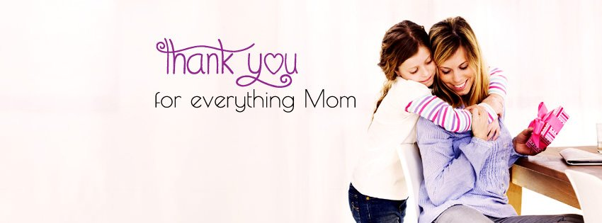 Thank You for Everything Mom