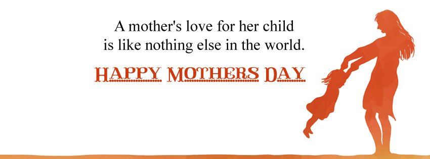 Happy Mothers Day Facebook Cover with Quotes
