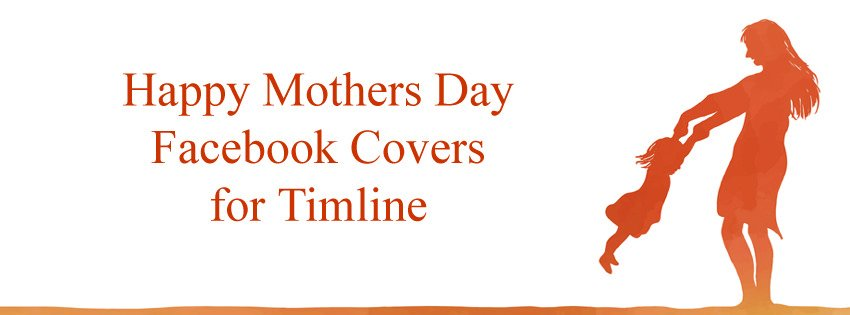 Mothers Day Facebook Covers for Timeline