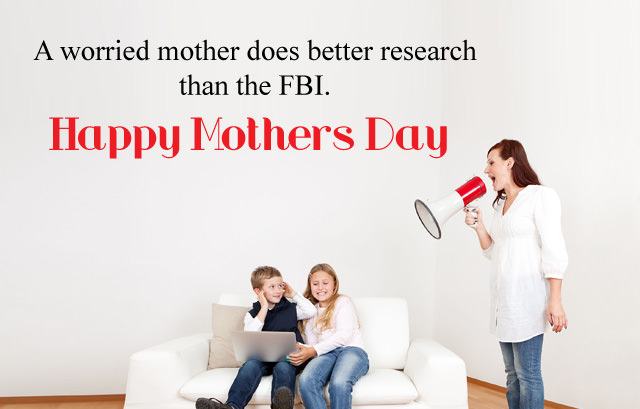 Worried Mother Better than FBI Funny Quote
