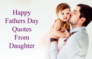 Fathers Day Quotes From Daughter | Short Dad & Daughter Love ...