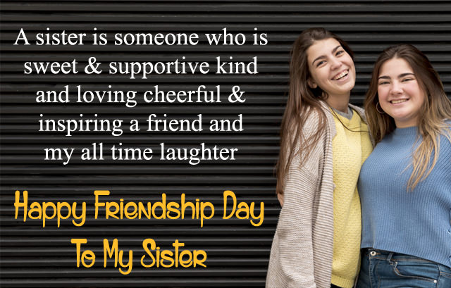Happy Friendship Day To My Sister