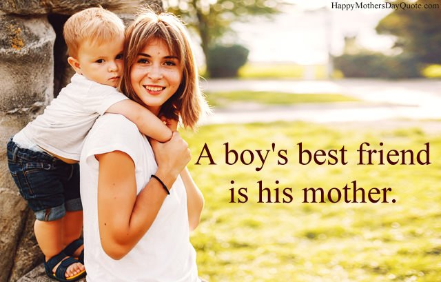 A Boy's Best Friend is His Mother