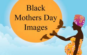 Black Mothers Day Images HD