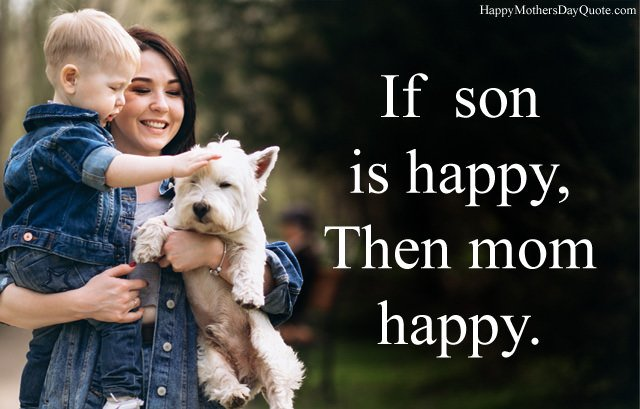 If Son is Happy Then Mom Happy