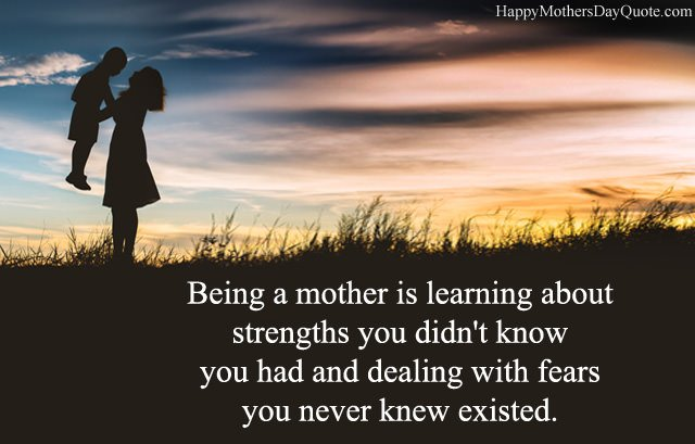 Inspirational Quotes about Mother Strength and Fear