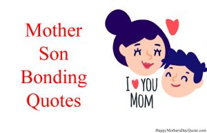 Mother and Son Bonding Quotes with Hd Images, Best ...