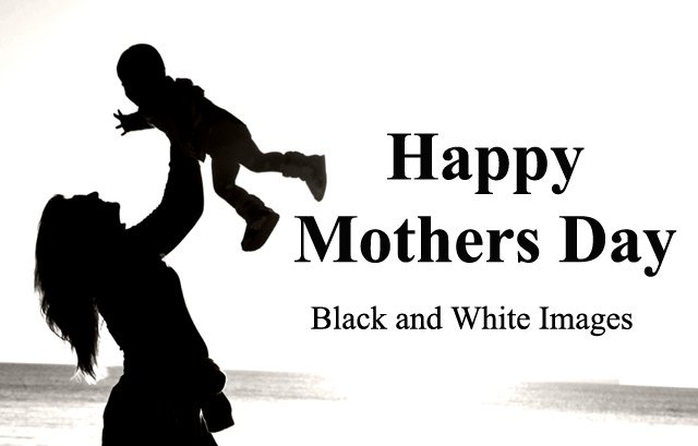 Mothers Day Black and White Images Quotes