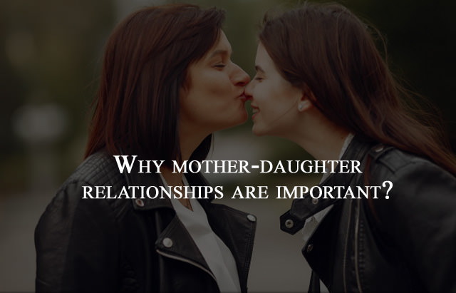 Why Mother-Daughter Relationships are Important