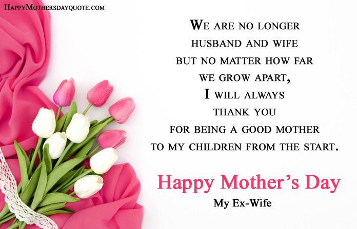 Happy Mothers Day Ex-Wife