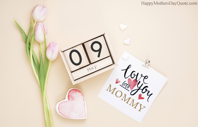 May 9th 2021 Mothers Day